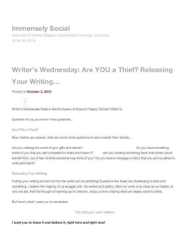 Writer's Wednesday: Are YOU a Thief? Releasing Your Writing… Posted on October 2, 2013 1 Writer's Wednesday floats in like...