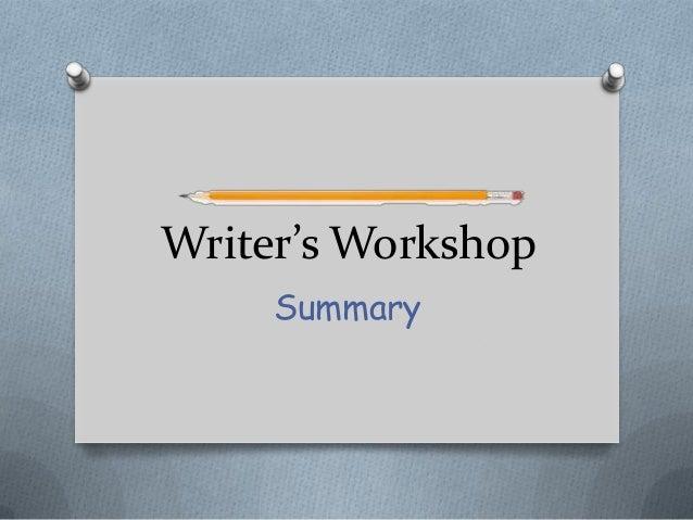 Writer's Workshop Summary