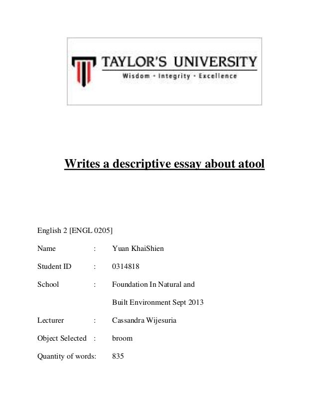 Writes a descriptive essay about atool  English 2 [ENGL 0205] Name  :  Yuan KhaiShien  Student ID  :  0314818  School  :  ...