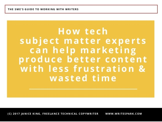 The SME's Guide to Working with Writers Slide 2