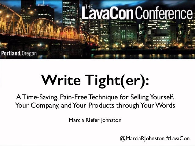 Write Tight(er):  A Time-Saving, Pain-Free Technique for Selling Yourself,  Your Company, and Your Products through Your W...