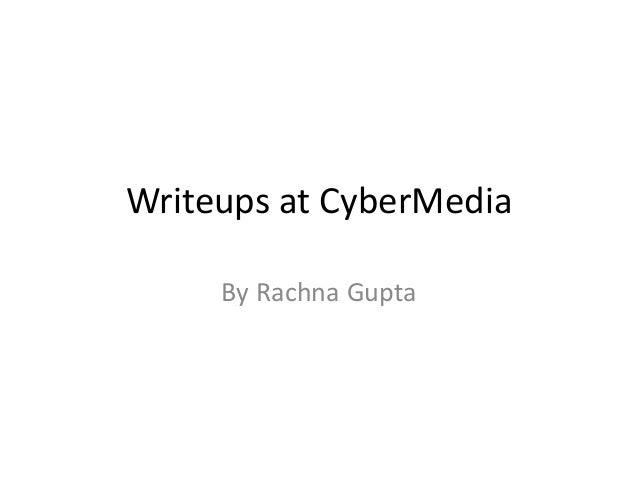 Writeups at CyberMedia By Rachna Gupta