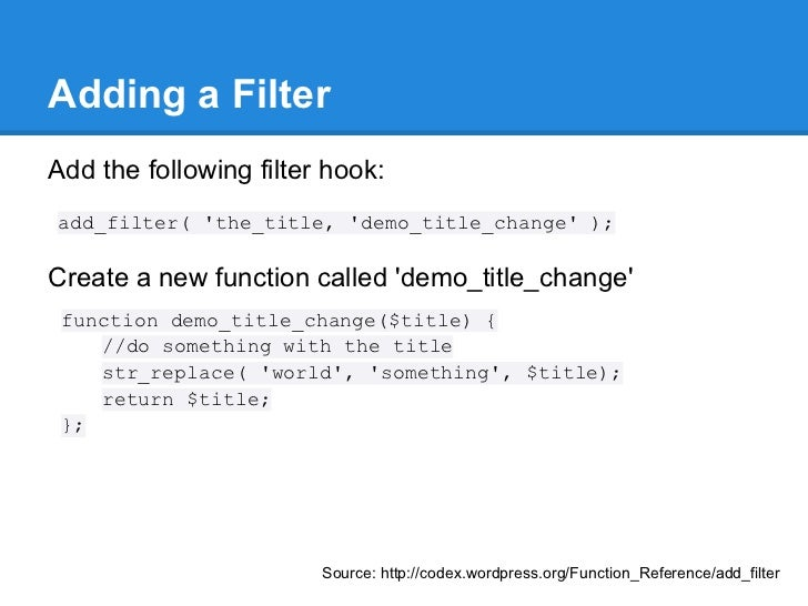 Adding a FilterAdd the following filter hook:add_filter( the_title, demo_title_change );Create a new function called demo_...