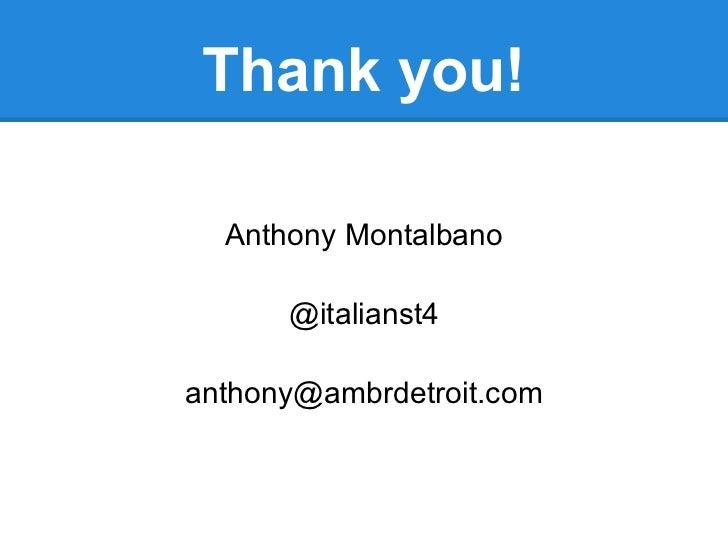 Thank you!  Anthony Montalbano      @italianst4anthony@ambrdetroit.com
