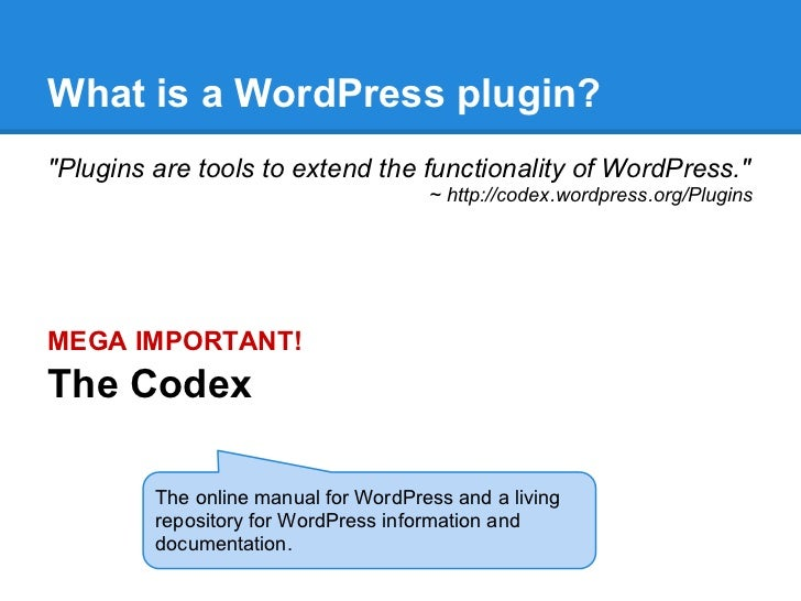 """What is a WordPress plugin?""""Plugins are tools to extend the functionality of WordPress.""""                                  ..."""