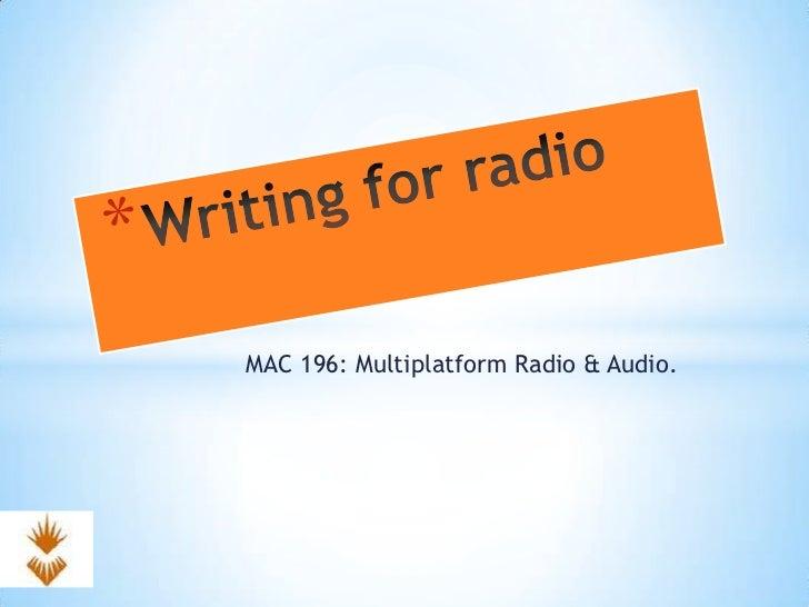 MAC 196: Multiplatform Radio & Audio.
