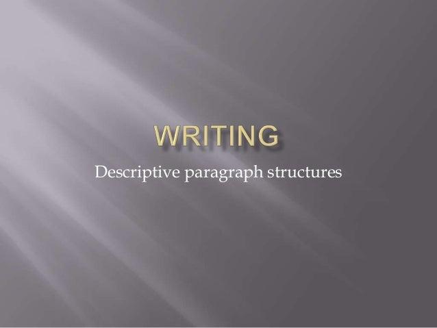 Descriptive paragraph structures