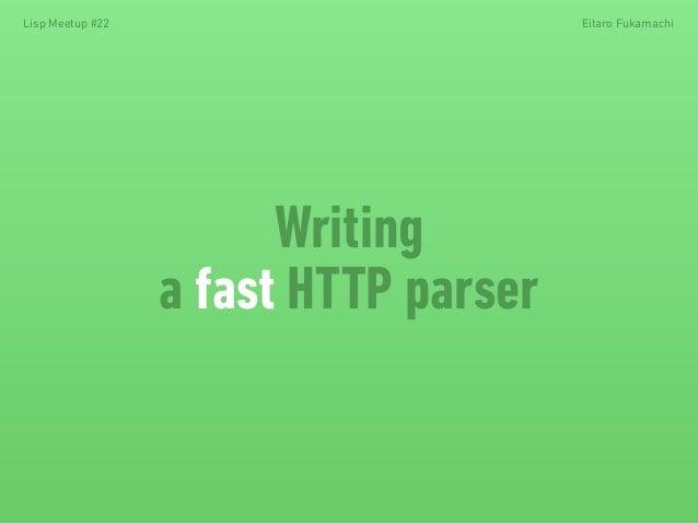 Lisp Meetup #22 Eitaro Fukamachi  Writing  a fast HTTP parser