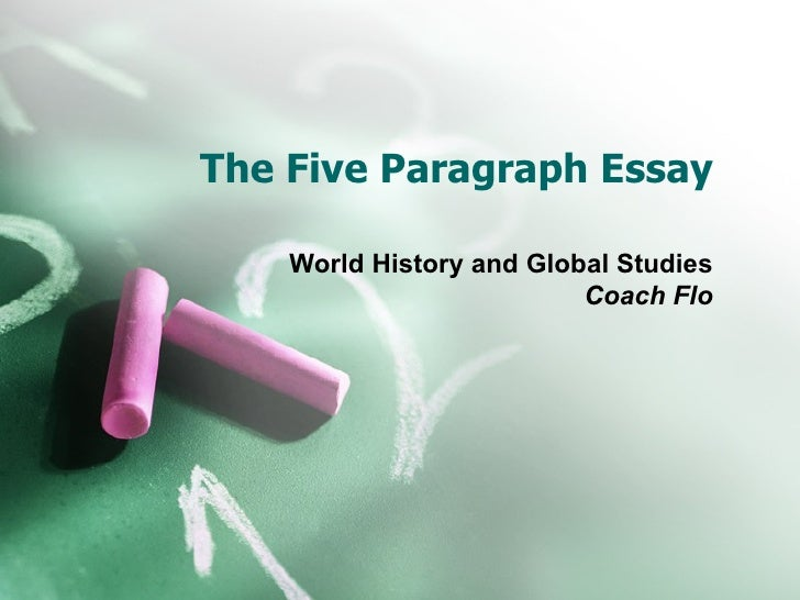 The Five Paragraph Essay World History and Global Studies Coach Flo