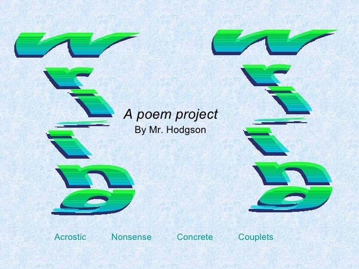 A poem project By Mr. Hodgson Writing Writing Acrostic   Nonsense   Concrete   Couplets