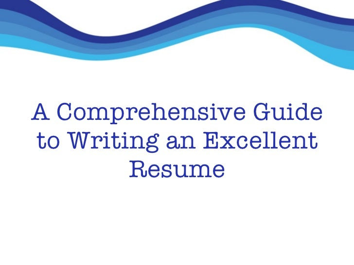 how to write an excellent resume - How To Write A Excellent Resume