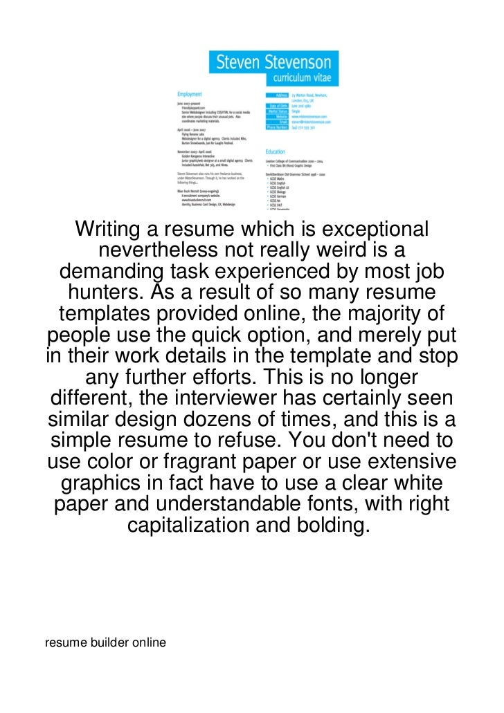 Writing a resume which is exceptional       nevertheless not really weird is a  demanding task experienced by most job    ...
