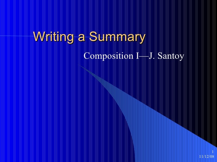 Writing a Summary Composition I—J. Santoy