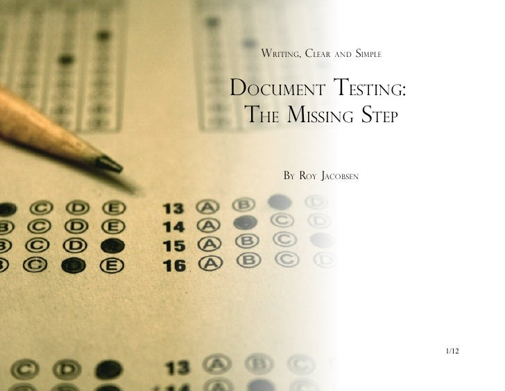WRITING, CLEAR   AND   SIMPLE   DOCUMENT TESTING:  THE MISSING STEP         BY ROY JACOBSEN                               ...