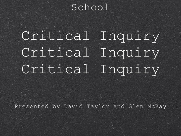 St Andrews Middle School Critical Inquiry Critical Inquiry Critical Inquiry <ul><li>Presented by David Taylor and Glen McK...