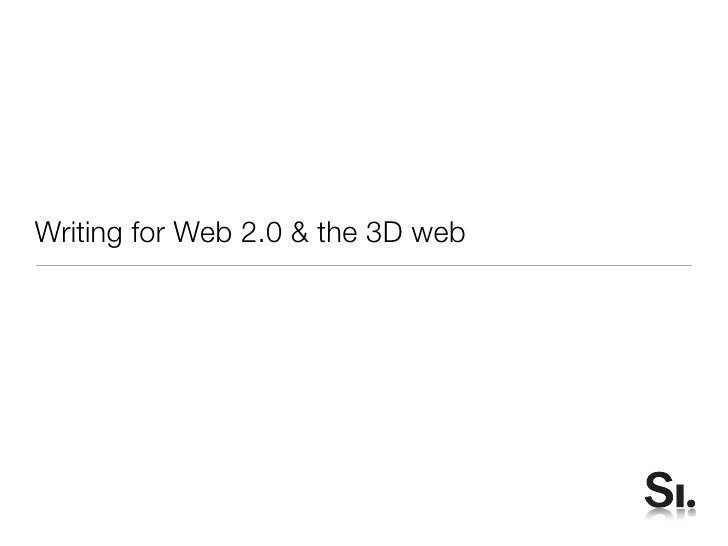 Writing for Web 2.0 & the 3D web