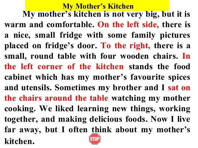 My Mother's KitchenMy mother's kitchen is not very big, but it iswarm and comfortable. On the left side, there isa nice, s...