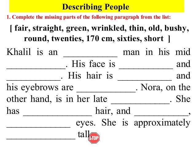 Describing People1. Complete the missing parts of the following paragraph from the list:[ fair, straight, green, wrinkled,...