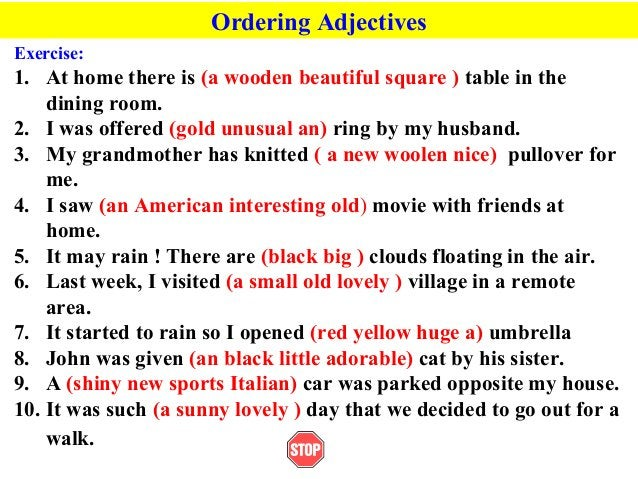Ordering AdjectivesExercise:1. At home there is (a wooden beautiful square ) table in thedining room.2. I was offered (gol...