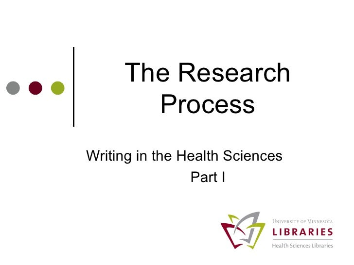 The Research Process Writing in the Health Sciences  Part I