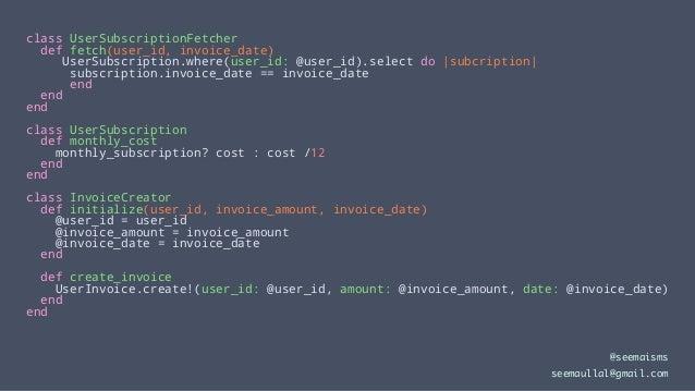 class UserSubscriptionFetcher def fetch(user_id, invoice_date) UserSubscription.where(user_id: @user_id).select do  subcri...