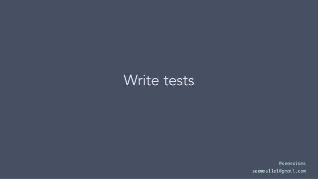 Write tests @seemaisms seemaullal@gmail.com