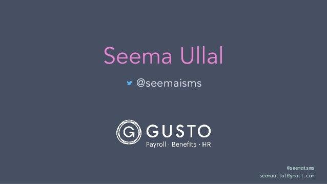 Seema Ullal @seemaisms @seemaisms seemaullal@gmail.com