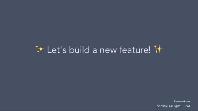 ✨ Let's build a new feature! @seemaisms seemaullal@gmail.com
