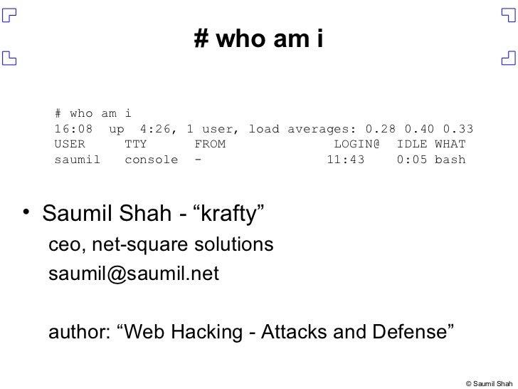 """<ul><li>Saumil Shah - """"krafty"""" </li></ul><ul><ul><li>ceo, net-square solutions </li></ul></ul><ul><ul><li>[email_address] ..."""