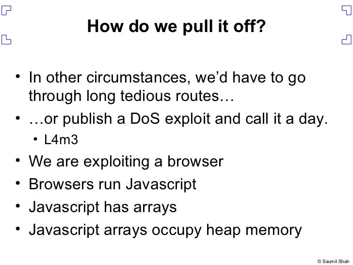 How do we pull it off? <ul><li>In other circumstances, we'd have to go through long tedious routes… </li></ul><ul><li>… or...