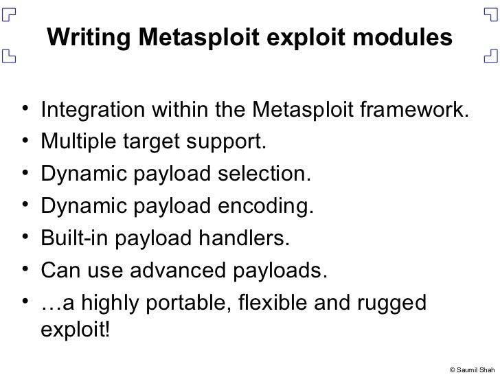 Writing Metasploit exploit modules <ul><li>Integration within the Metasploit framework. </li></ul><ul><li>Multiple target ...