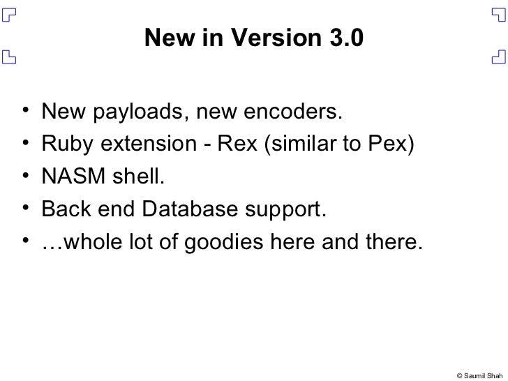 New in Version 3.0 <ul><li>New payloads, new encoders. </li></ul><ul><li>Ruby extension - Rex (similar to Pex) </li></ul><...