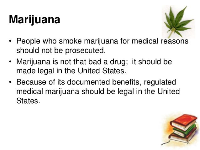 marijuana should not be legal in united states So why is the legalization of marijuana in the united states such a problem for many people today marijuana should be legalized in the united states.