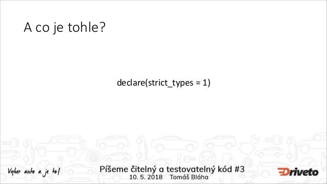 A co je tohle? declare(strict_types = 1)