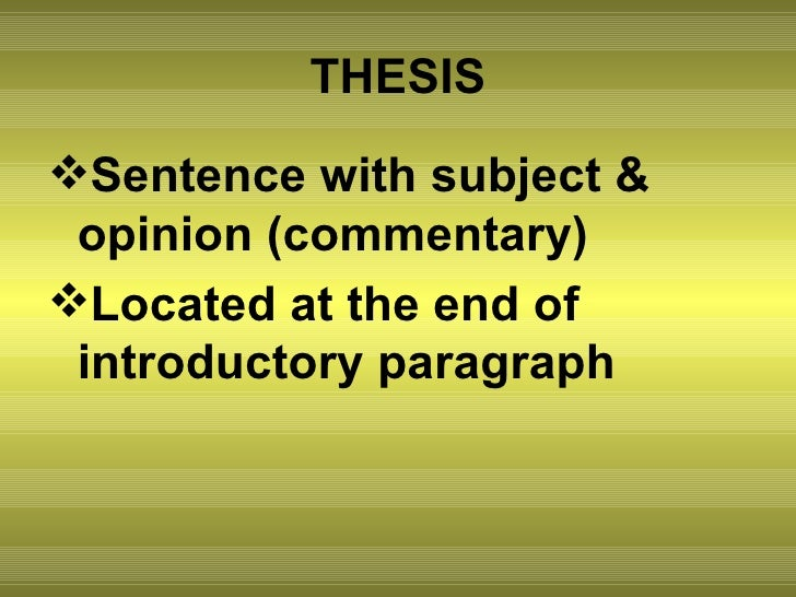 Where is the thesis statement located in the introduction