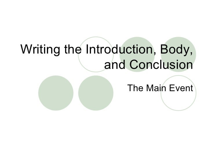 Writing The Introduction, Body, And Conclusion