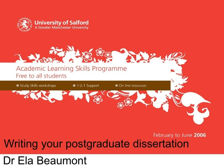 Dr Ela Beaumont Writing your Postgraduate dissertation Dr Ela Beaumont Writing your postgraduate dissertation