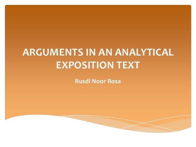 analytical exposition thesis argument Analytical exposition textpptx or attention by way of arguments or the opinions first paragraph of analytical exposition thesis a r g u m e n t.