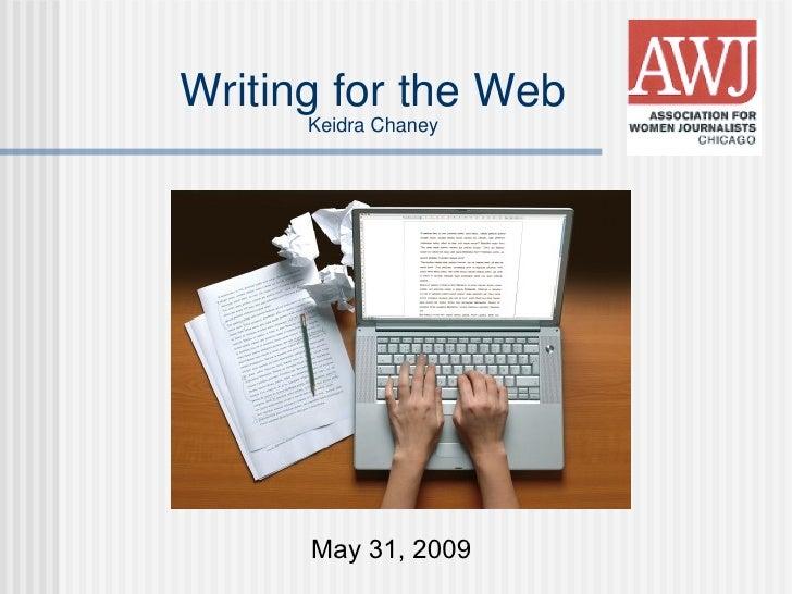 Writing for the Web Keidra Chaney May 31, 2009