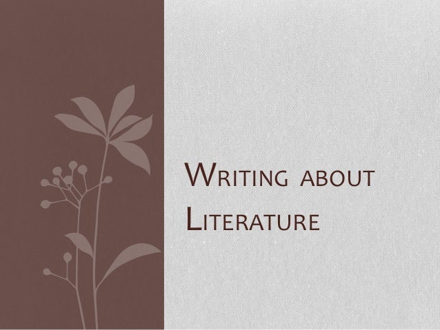 WRITING ABOUTLITERATURE