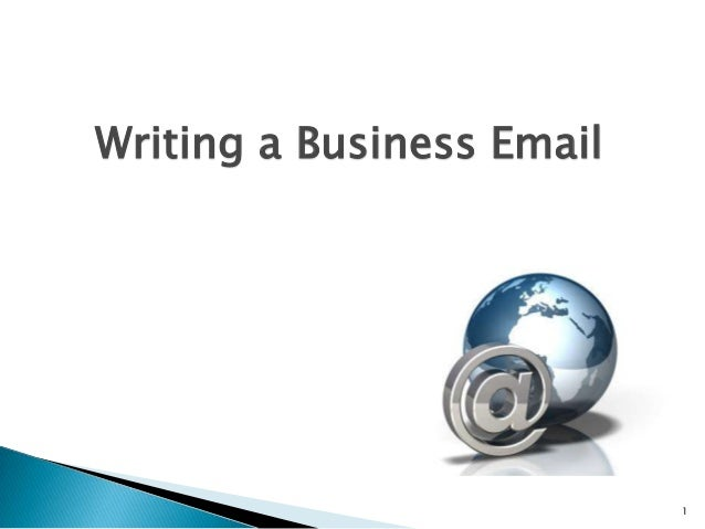 Writing a Business Email  1