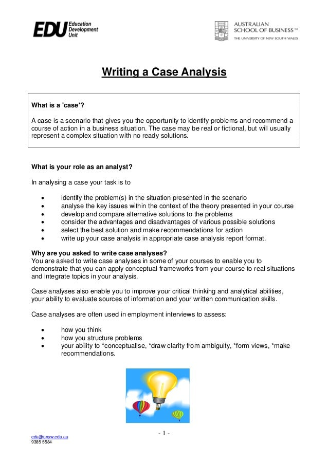 edu@unsw.edu.au9385 5584- 1 -Writing a Case AnalysisWhat is a case?A case is a scenario that gives you the opportunity to ...