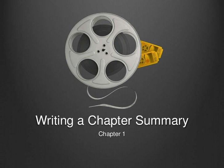 Writing a Chapter Summary<br />Chapter 1<br />
