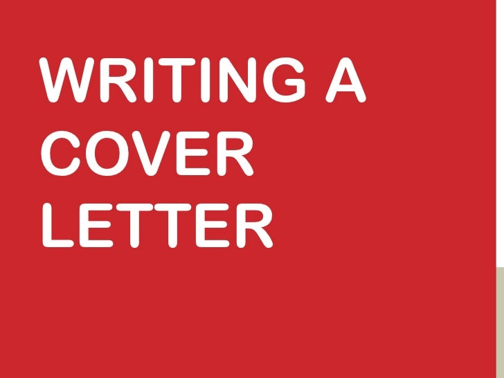 Writing a Cover Letter<br />