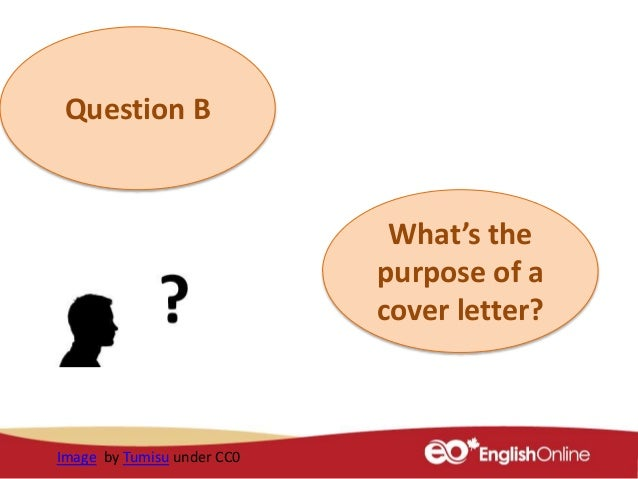 What is the main purpose of a covering letter for What is the purpose of a covering letter