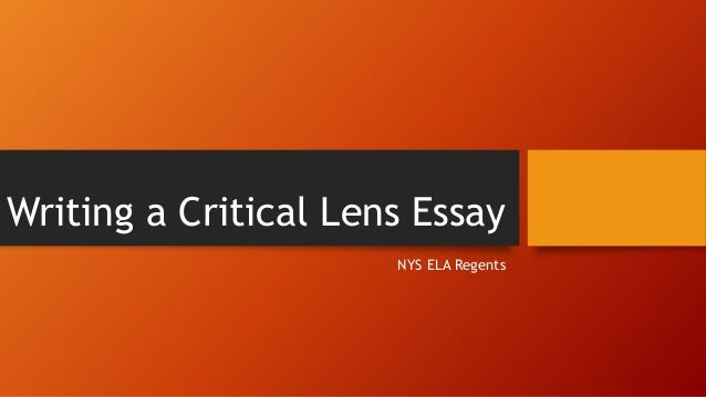 writing a critical lens essay  writing a critical lens essay nys ela regents