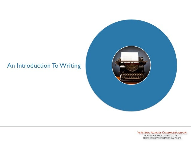 An Introduction To Writing Writing Across Communication Richard Becker, Copywrite, Ink. at the University of Nevada, Las V...