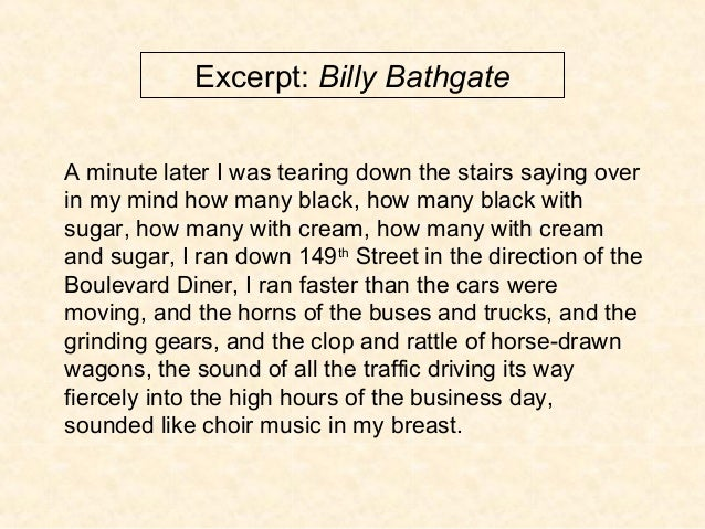Excerpt: Billy Bathgate A minute later I was tearing down the stairs saying over in my mind how many black, how many black...