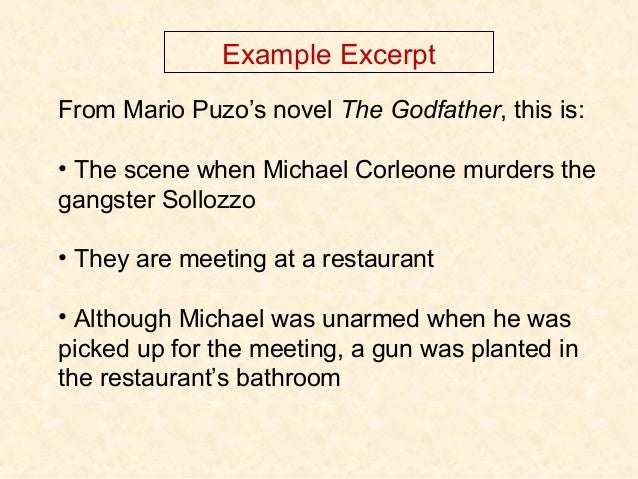 Example Excerpt From Mario Puzo's novel The Godfather, this is: • The scene when Michael Corleone murders the gangster Sol...