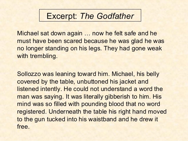 Excerpt: The Godfather Michael sat down again … now he felt safe and he must have been scared because he was glad he was n...